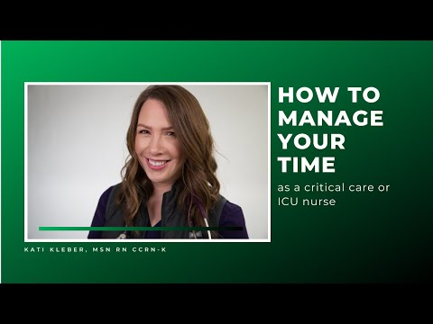 How to Manage Your Time in Critical Care / ICU as a Nurse