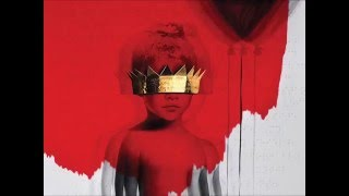 anti 2016   rihanna full album