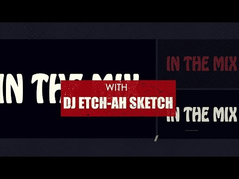 In the Mix - with Dj Etch-ah Sketch Episode 5
