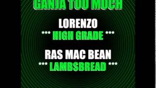 Lorenzo - High Grade - (Ganja too Much riddim)