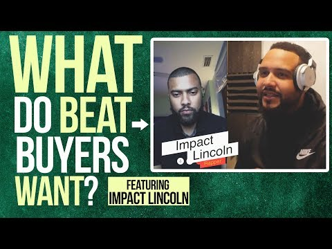 What Do BEAT BUYING RAPPERS Want From Producers? Ft. Impact Lincoln (Ep. 2)