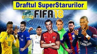 Draftul SuperStarurilor FIFA 18 - Furat Ca-n Codru - ? Avem Nevoie De VAR In FIFA ?