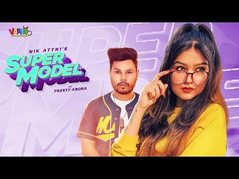 Supermodel Official Video Nik Attri  Latest Punjabi Song 2019  New Punjabi Song 2019  Vaaho