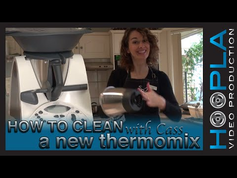 How To Clean A New Thermomix With Cass Edwardes- Hoopla Film Production