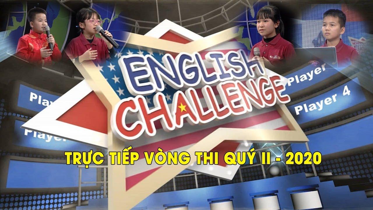 SÂN CHƠI TIẾNG ANH ENGLISH CHALLENGE – VÒNG THI QUÝ 2 – 2020
