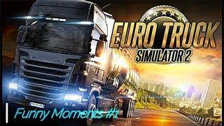 Euro Truck Simulator 2 █ Funny Moments #1█