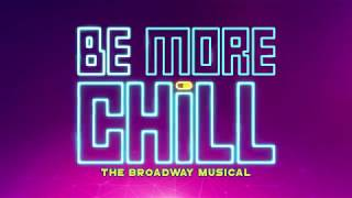 Be More Chill - Broadway's next sensation!