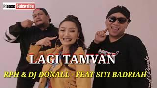 RPH & DJ Donall - Feat Siti badriah lagi tamvan