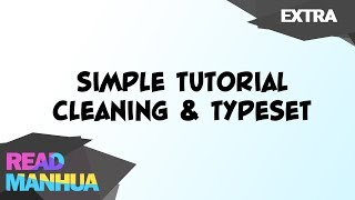 Simple Tutorial Cleaning & Typesetting Manhua