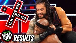 WWE Extreme Rules 2018 Review & Results! Going In Raw Pro Wrestling Podcast