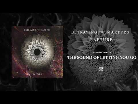 BETRAYING THE MARTYRS - The Sound Of Letting You Go