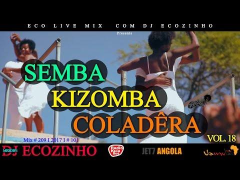 Semba Coladera II Vol. 18 Mix 2017 - Eco Live Mix Com Dj Ecozinho
