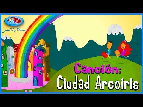 Canciones Infantiles - CIUDAD ARCOIRIS ♪♪