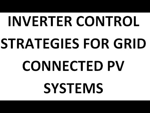 Inverter control strategies for Grid connected solar PV systems