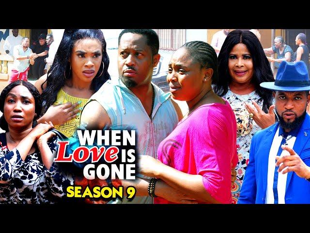 WHEN LOVE IS GONE SEASON 9-(Trending New Movie)Mike Ezuruonye 2021 Latest Nigerian New Movie Full HD