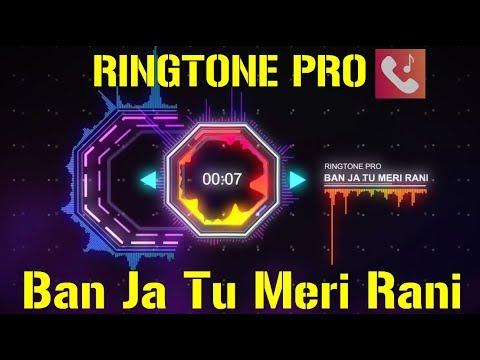 Ban Ja Tu Meri Rani Ringtone For Mobile || RINGTONE PRO || Free Ringtone