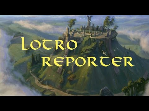 LOTRO Reporter Episode 259 – Layanor Has Something Up His Sleeve