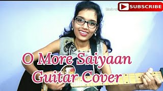 O More Saiyaan | Yeh Rishta kya kehlata he | Female Guitar Cover