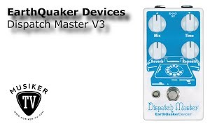 EarthQuaker Devices Dispatch Master V3 - Review