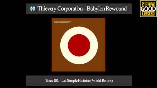 Thievery Corporation - Un Simple Histoire (Voidd Remix)