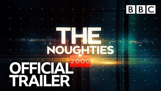 The Noughties: Trailer | BBC Trailers