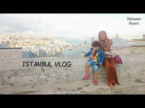 Travel Vlog - My Istanbul (different places)