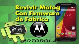 Revivir Moto G XT1032 y Xt1033 con el Firmware Original de fabrica (Desbriquear)
