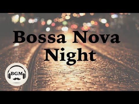 Bossa Nova & Jazz Music - Relaxing Cafe Music - Music For Work, Study