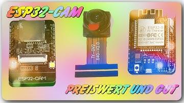 ESP32-Cam - Preiswert und gut