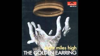 Golden Earring - Eight Miles High (Full Album - 320 kbps)