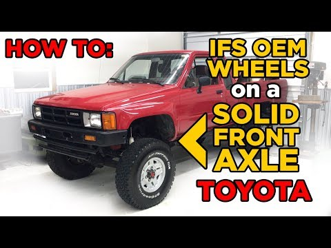 Installing Toyota 4x4 IFS Alloy wheels on a Solid Front Axle Truck/4Runner