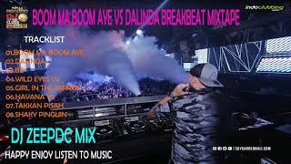 BOOM MA BOOM AYE VS DALINDA BREAKBEAT MIXTAPE 2018)