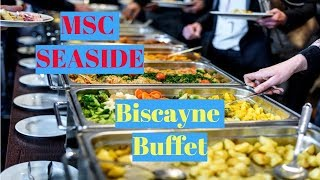MSC SEASIDE Biscayne Buffet All you can eat Deck 16