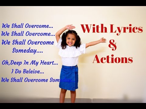 We Shall Overcome Song With Lyrics and Action for Kids || We shall Overcome Someday