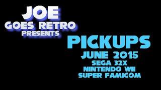 Pickups - June 2015 - Sega 32X, Super Famicom & Nintendo Wii - Joe Goes Retro