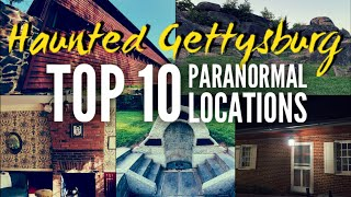 Haunted GETTYSBURG - Top 10 MOST HAUNTED Paranormal Locations