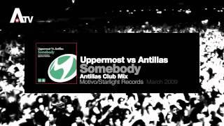 Uppermost vs. Antillas - Somebody (Antillas Club Mix)