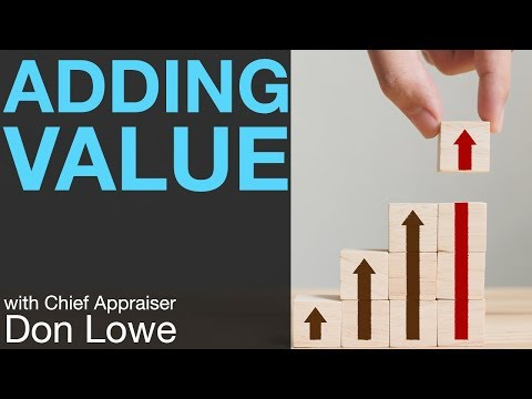 Adding Value With Chief Appraiser Don Lowe