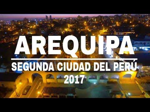 AREQUIPA 2017 ►   Segunda ciudad más importante del Perú   ● Vídeo informativo [Actualizado] ✓