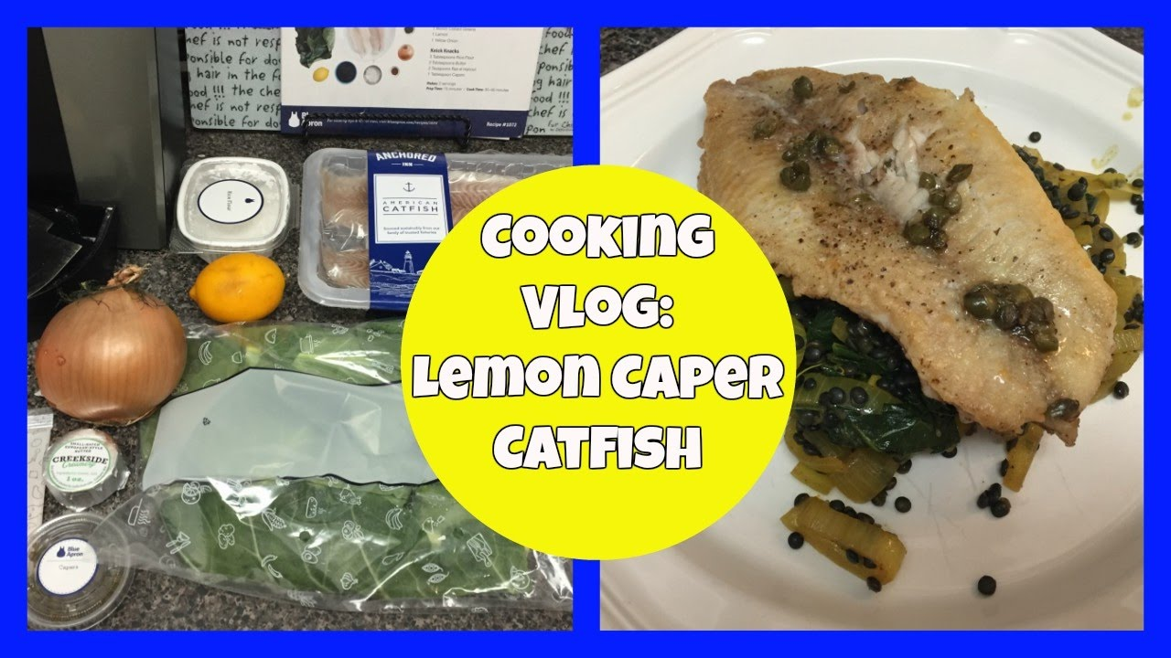 Blue apron catfish - Cooking Vlog 2 Blue Apron Lemon Caper Catfish With Spiced Lentils And Collard Greens