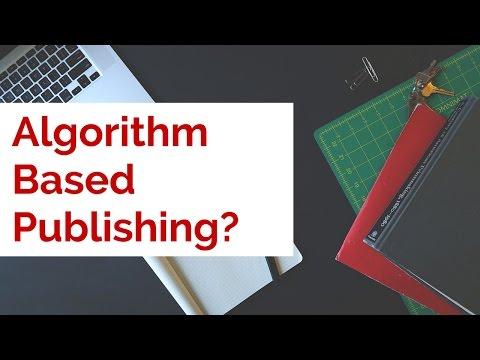 Some Thoughts on Algorithm Based Publishing