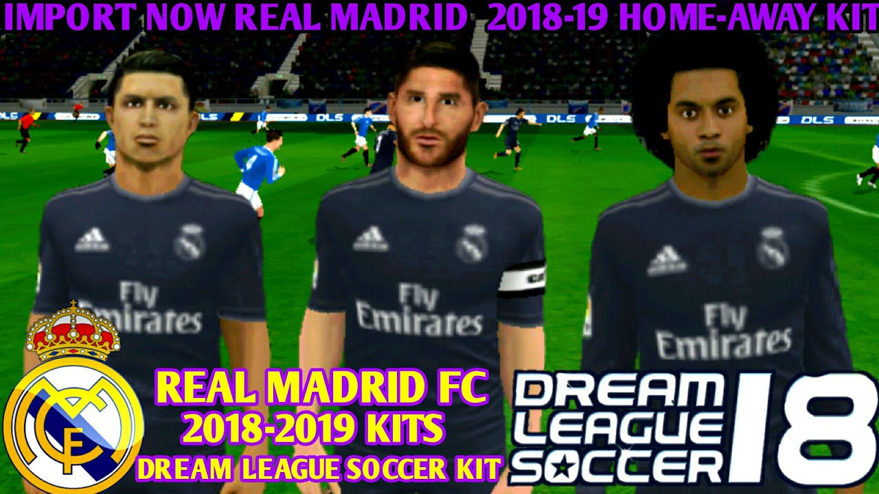 47690d1518f Import Now 2018-19 New Real Madrid Kits And Players In Dream League ...