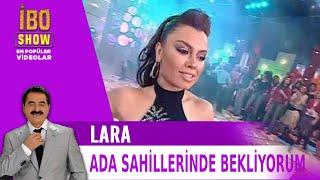Lara - Ada Sahillerinde Bekliyorum (İbo Show 2006)