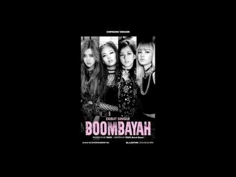 BLACKPINK - BOOMBAYAH (Chipmunk Version)