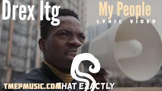 My People (lyric video) by Drex Ltg