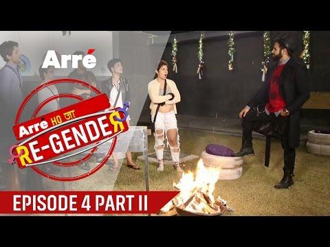 Arre Ho Ja Re-Gender | Episode 4 - Part II