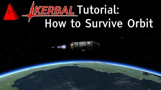 How to Orbit Kerbin and Survive Reentry - Kerbal Space Program 1.0 Tutorial - Beginner Guide