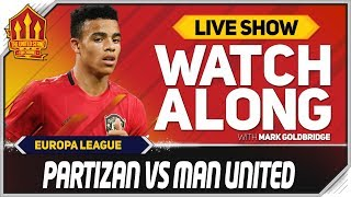 PARTIZAN vs MANCHESTER UNITED | With Mark Goldbridge LIVE