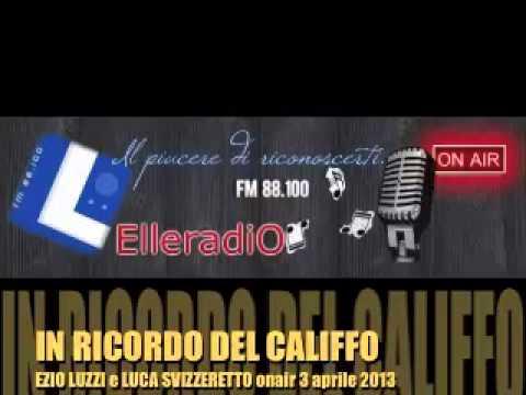 IN RICORDO DI FRANCO CALIFANO - ELLE RADIO 88.100fm - 3 APRILE 2013