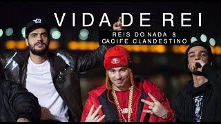 Reis do Nada & Cacife Clandestino   VIDA DE REI